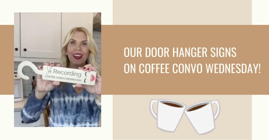 Our Wood Door Hanger Signs on Coffee Convo Wednesday!