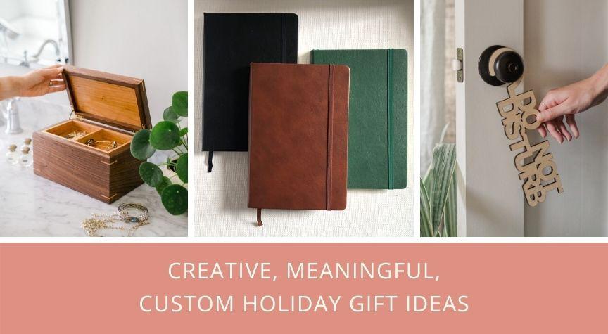 Creative, Meaningful, Custom Holiday Gift Ideas