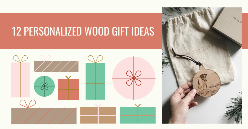 12 Personalized Wood Gift Ideas