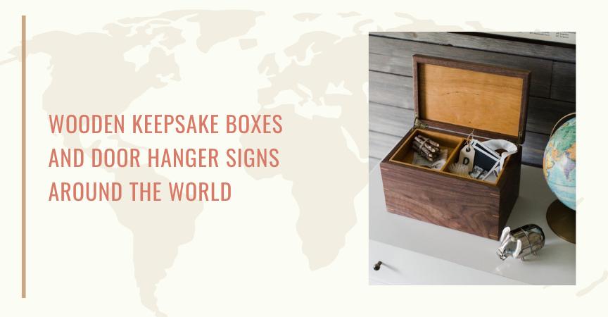 Wooden Keepsake Boxes and Door Hanger Signs Around the World
