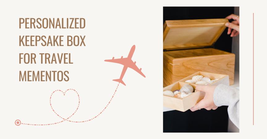 Personalized Keepsake Box for Travel Mementos